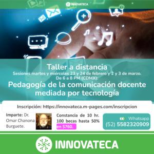 Taller Innovateca: Pedagogía de la comunicación docente mediada por tecnología.